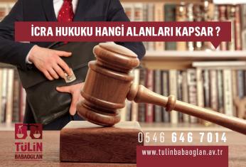 İcra Hukuku Hangi Alanları Kapsar?