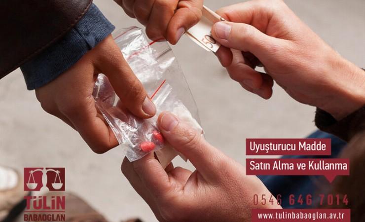 Uyuşturucu Madde Satın Alma ve Kullanma